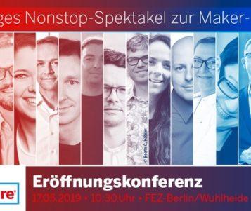 Maker Faire Berlin startet erstmals mit Konferenz / Wie Maker unsere Welt verändern
