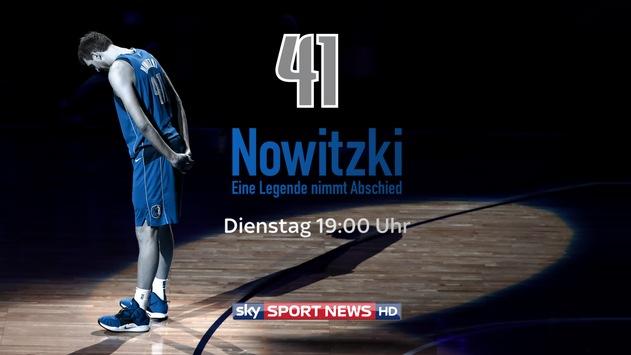 """""""41: Nowitzki - eine Legende nimmt Abschied"""" - die exklusive Dokumentation über die letzten Tage seiner NBA-Karriere am Dienstag auf Sky Sport News HD"""