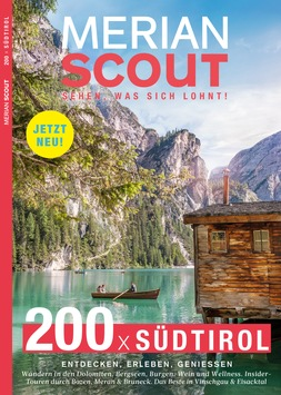 NEU! Die 200 besten Tipps für den perfekten Südtirol-Urlaub im MERIAN scout Südtirol