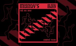 "Mundy's Bay ""Tell Me Now"""