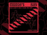 "Mundy's Bay ""What Would it Take to Make This Real"""