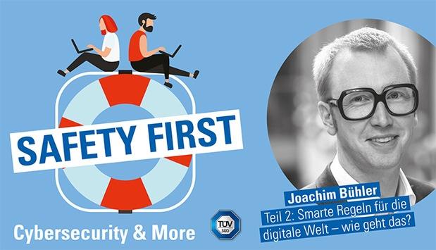 """TÜV SÜD-Podcast """"Safety First"""": Smarte Regeln für die digitale Welt – wie geht das?"""