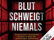 """Hörbuch-Tipp: """"Blut schweigt niemals"""" von Stephan Harbort - Ein Muss für alle True-Crime und Thriller-Fans"""