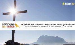 """""""Deutschland betet gemeinsam"""": Bibel TV überträgt die konfessionsübergreifende Gebetsaktion live im TV / Am 8.4. vereint die einzigartige kirchliche Initiative Menschen im Gebet gegen die Coronakrise"""