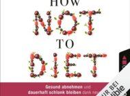 """Hörbuch-Tipp: """"How not to diet"""" von Dr. Michael Greger - Gesund abnehmen und dauerhaft schlank bleiben"""