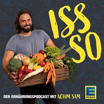 """""""ISS SO""""- der neue Ernährungspodcast mit Achim Sam"""